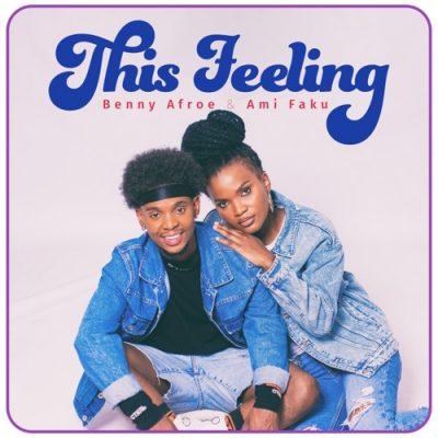 Benny Afroe & Ami Faku – This Feeling + Video