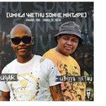Bizza Wethu & Sugar – Umhla Wethu Sonke (Mixtape)