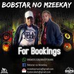 Bobstar no Mzeekay – uLixoki Sarni Rhaa (For Bajaivise)