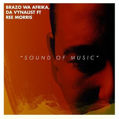 Brazo Wa Afrika & Da Vynalist – Sound Of Music ft. Ree Morris