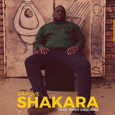Darque – Shakara (Limpopo Rhythm Remix) ft. Rhey Osborne