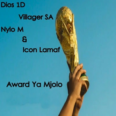 Dios 1D – Award Ya Mjolo ft. Villager SA, Nylo M & Icon Lamaf