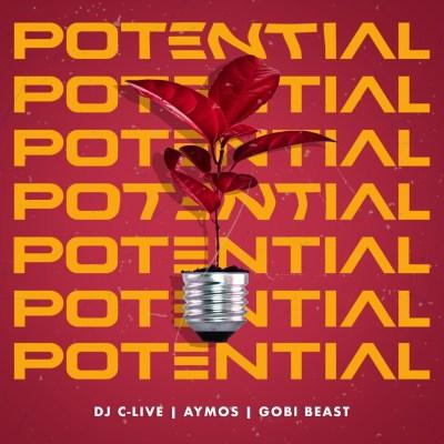 DJ C-Live – Potential ft. Aymos & Gobi Beast