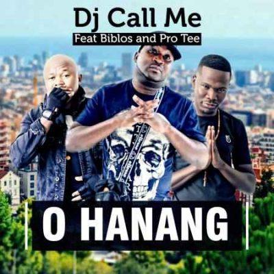 DJ Call Me – O Hanang ft. Biblos & Pro-Tee