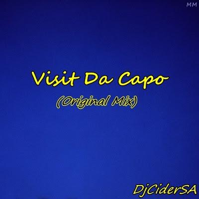 Dj Cider SA – Visit Da Capo (Original Mix)