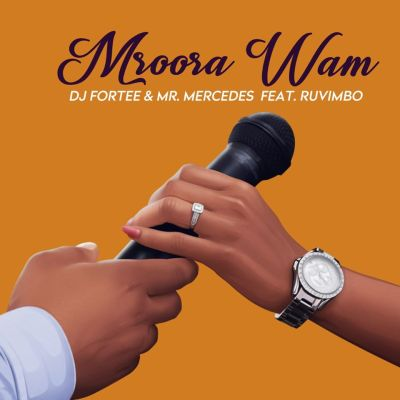 DJ Fortee & Mr Mercedes – Mroora Wam ft. Ruvimbo