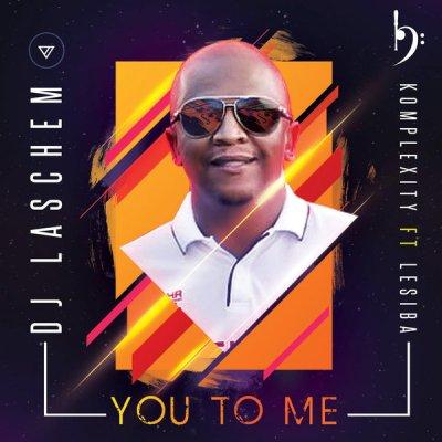Dj Laschem, Komplexity & Lesiba – You To Me