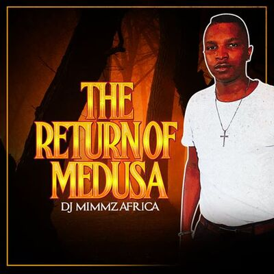 Dj Mimmz Africa – The Return Of Medusa