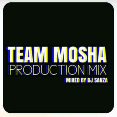 DJ Sanza – Team Mosha Production Mix