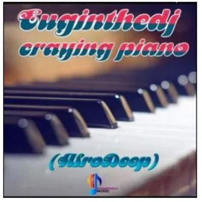 Euginethedj – Crying Piano (AfroDeep)