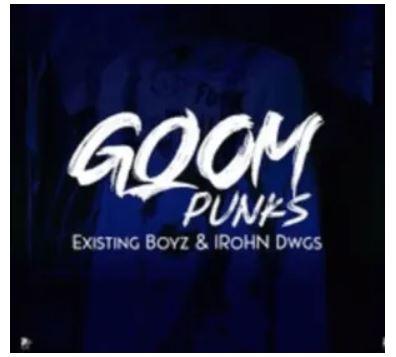 Existing Boyz & IRohn Dwgs – Gqom Punks