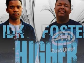 Foster & IDK Cpt – Higher