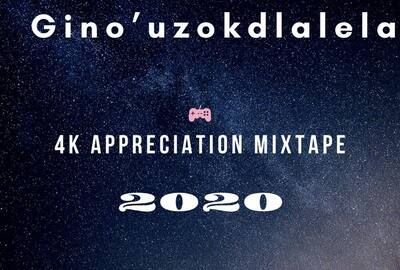 Gino Uzokdlalela – 4K Appreciation Mix