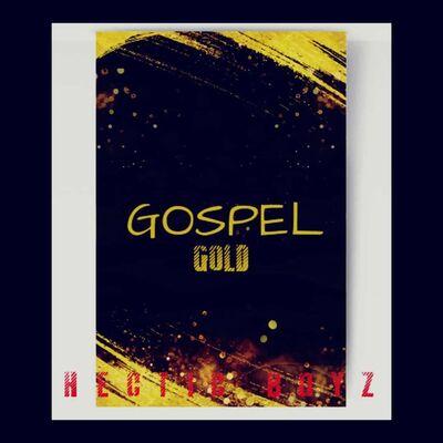 Hectic Boyz – Gospel Gold