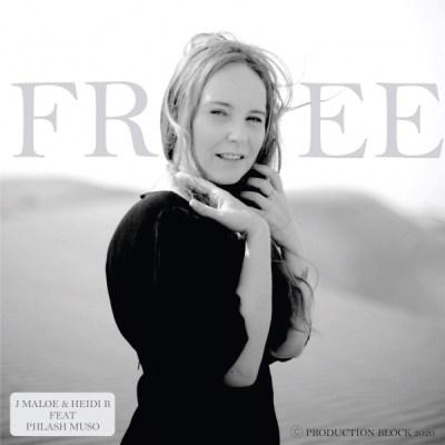 J Maloe & Heidi B – Free ft. Phlash Muso