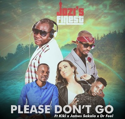 Jozi's Finest – Please Don't Go ft. Kiki x James Sakala x Dr Feel