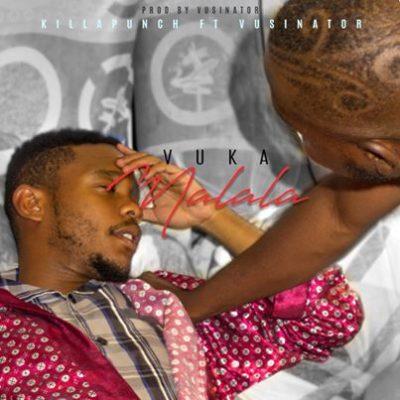 Download Mp3 Killa Punch Vuka Malala Ft Vusinator Bamoza