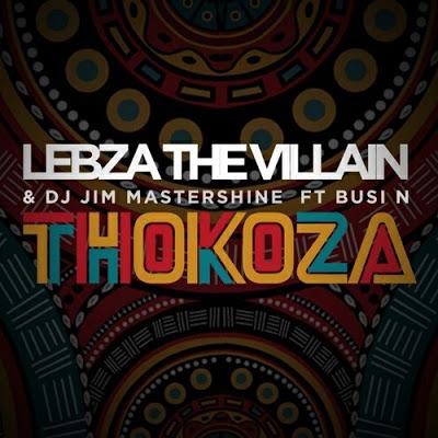 Lebza The Villain & Mastershine – Thokoza ft. Busi N