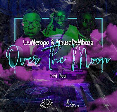 Luu Meropa & Mbuso De Mbazo – Over The Moon ft. Real