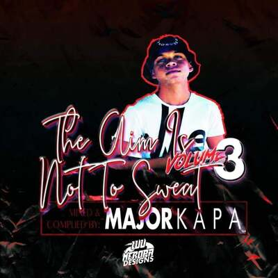 Major Kapa – The Aim Is Not To Sweat Vol.03