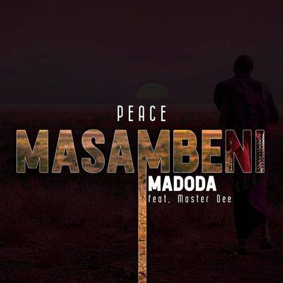 Master Dee – Masambeni Madoda ft. Peace