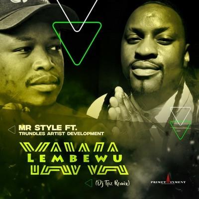Mr Style – Yawa Lembewu (DJ Tpz Remix)