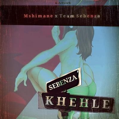 Mshimane x Team Sebenza – Sebenza Khehle