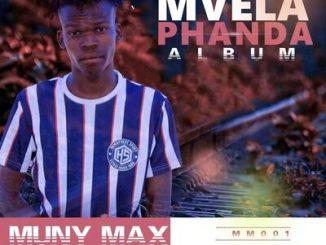 MunyMax – Zhiavhuya ft. MisterWiz & Eazy Phyll