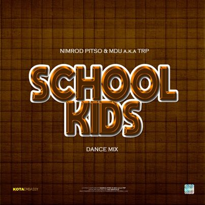 Nimrod Pitso & MDU aka TRP – Schools Kids