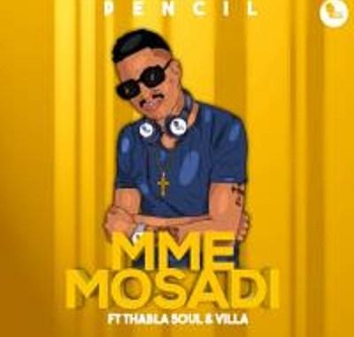 Pencil – Mme Mosadi ft. Thabla Soul & Villa