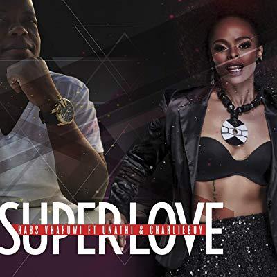 Rabs Vhafuwi – Super Love ft. Unathi & CharlieBoy