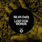 Silva Da Dj – Lost For Words (Original Mix)