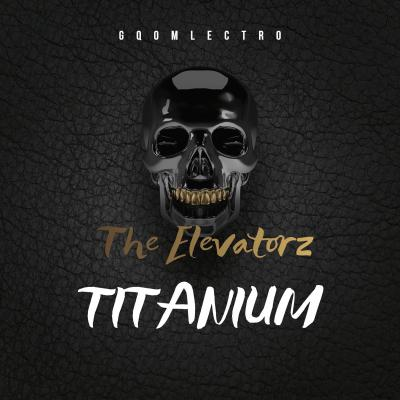 The Elevatorz – Titanium