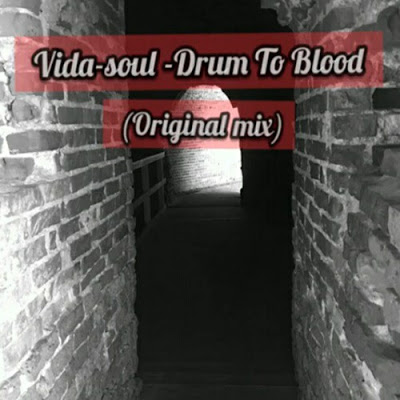 Vida Soul – Drum To Blood (Original Mix)