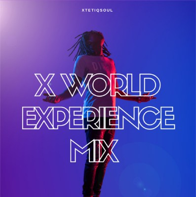 XtetiQsoul – X World Experience Mix 2020