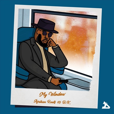 Afrikan Roots – My Window ft. BK