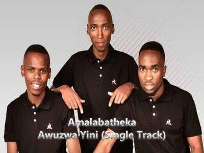 Amalabatheka – Awuzwa Yini + Video