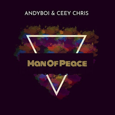 Andyboi & CeeyChris – Man Of Peace (Original Mix)