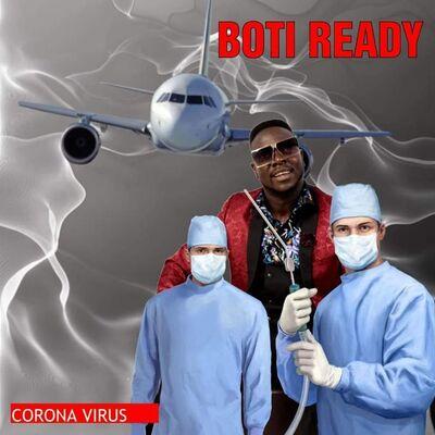 Boti Ready – Corona Virus