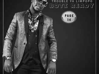 Boti Ready – Trouble Ya Limpopo