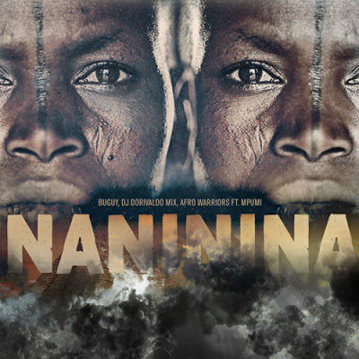 Buguy, DJ Dorivaldo Mix & Afro Warriors – Naninina ft. Mpumi