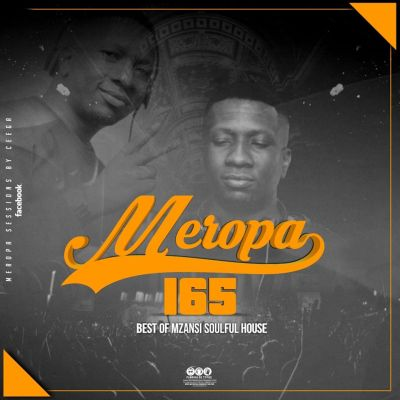 Ceega – Meropa 165 (Best Of Mzansi Soulful House)