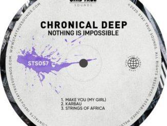 Chronical Deep – Make You My Girl (Dedicated to Tshepi Ramabulana)