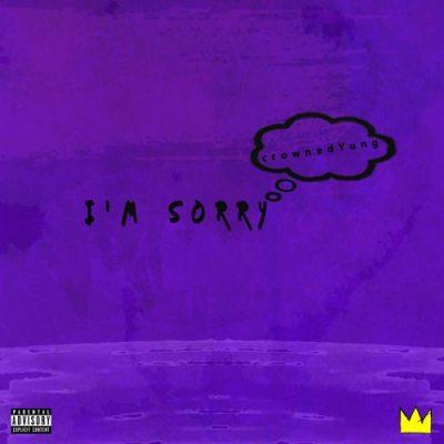 crownedYung – I'm Sorry