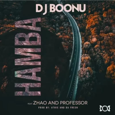 Dj Boonu – Hamba (Get Away) ft. Zhao & Professor