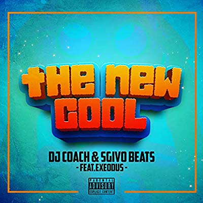 DJ Coach – The New Cool ft. Sgivo & ExeOdus