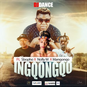 DJ Dance – Ingqongqo ft. Manqonqo, Nolly M & Sbopho