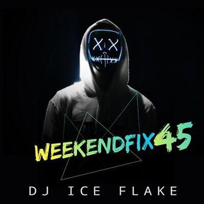 Dj Ice Flake – WeekendFix 45