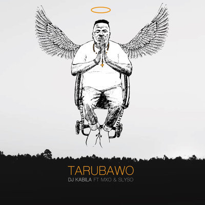 Dj Kabila – Tarubawo ft. MXO & Slyso