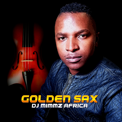 Dj Mimmz Africa – Golden Sax